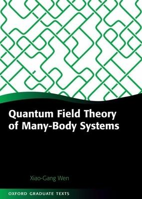 Quantum field theory of many-body systems : from the origin of sound to an origin of light and electrons /