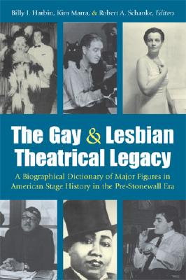 The Gay And Lesbian Theatrical Legacy: A Biog