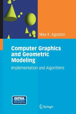 Computer graphics and geometric modeling :  implementation and algorithms /