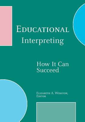 Educational Interpreting: How It Can Succeed