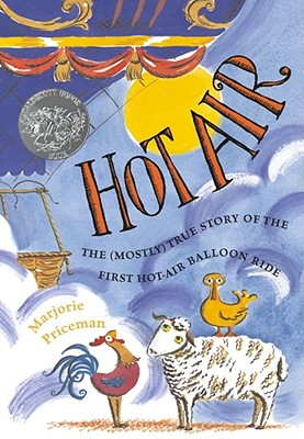 Hot air : the (mostly) true story of the first hot-air balloon ride /