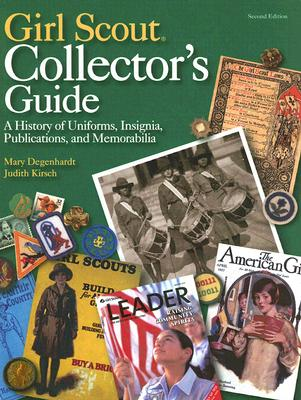 Girl Scout Collectors' Guide: A History of Un
