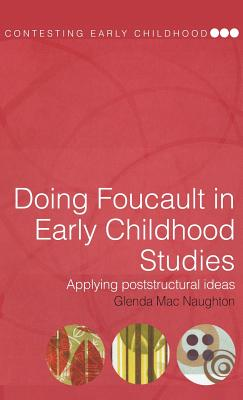 Doing Foucault in early childhood studies :  applying poststructural ideas /