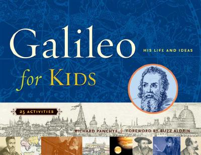 Galileo For Kids: His Life And Ideas 25 Activ