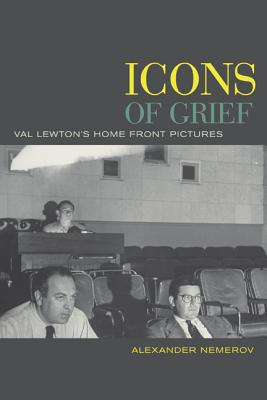 Icons Of Grief: Val Lewton's Home Front Pictu