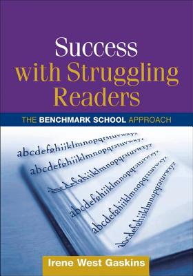 Success with struggling readers : the Benchmark School approach