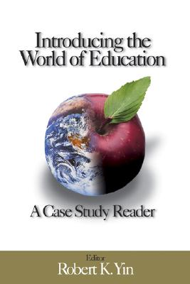 Introducing the world of education :  a case study reader /