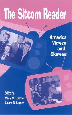 The Sitcom Reader: America Viewed And Skewed