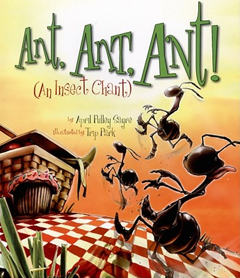 Ant, ant, ant! : an insect chant /