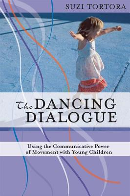 The dancing dialogue : using the communicative power of movement with young children /