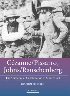 C歋zanne/Pissarro, Johns/Rauschenberg : comparative studies on intersubjectivity in modern art