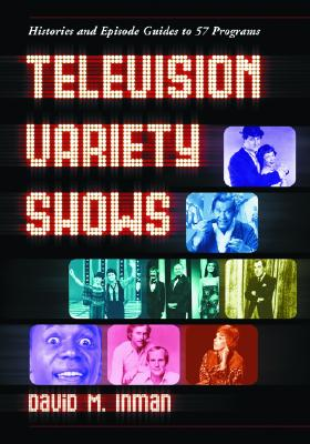 Television Variety Shows: Histories And Episo