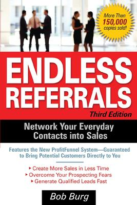 Endless referrals : network your everyday contacts into sales /
