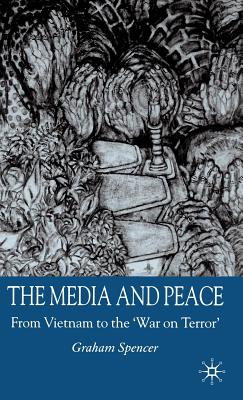 The Media And Peace: From Vietnam to the 'War