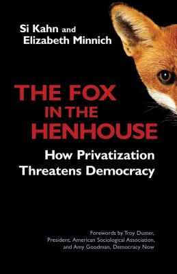 The Fox in the Henhouse: How Privatization Th