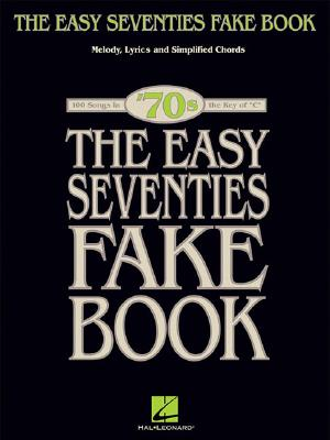 The Easy Seventies Fake Book: Melody Lyrics a