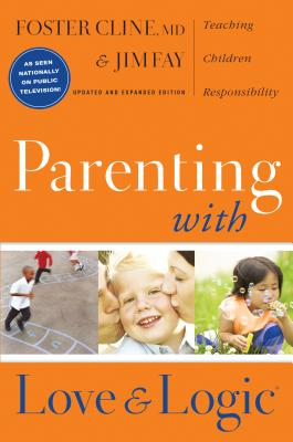 Parenting With Love And Logic: Teaching Children Responsibility