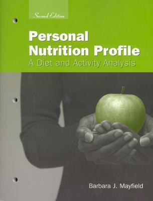 Personal nutrition profile : a diet and activity analysis /