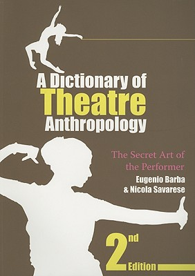 A Dictionary of Theatre Anthropology: The Sec