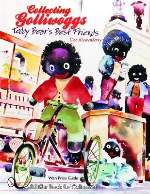 Collecting Golliwoggs: Teddy Bear's Best Frie