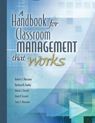 A handbook for classroom management that works /