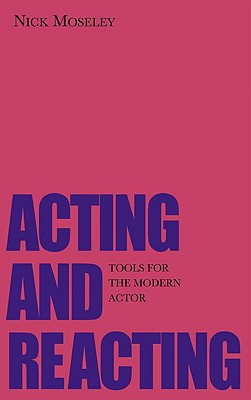 Acting And Reacting: Tools for the Modern Act