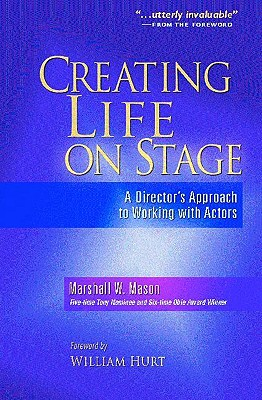 Creating Life on Stage: A Director's Approach