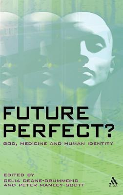 Future Perfect : God Medicine And Human Ident