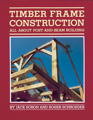 Timber Frame Construction: All About Post~And