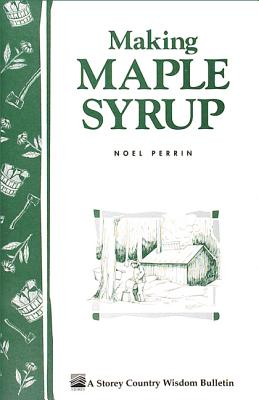 Making Maple Syrup: The Old~fashioned Way