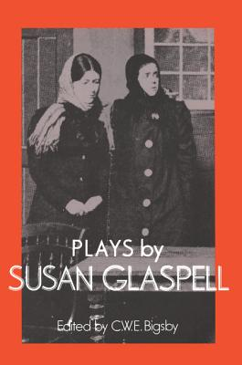 Plays by Susan Glaspell: Trifles the Outside