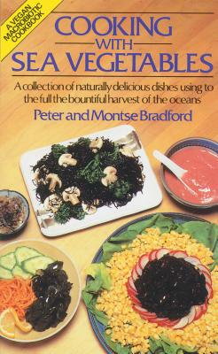 Cooking With Sea Vegetables: A Collection of