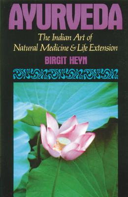 Ayurveda: The Ancient Indian Art of Natural M