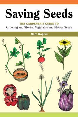 Saving Seeds: The Gardener's Guide to Growing