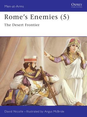 Rome's Enemies: The Desert Frontier