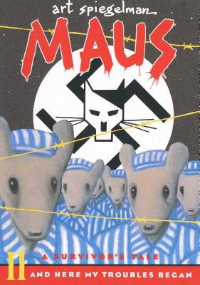 Maus a Survivors Tale: And Here My Troubles Begin