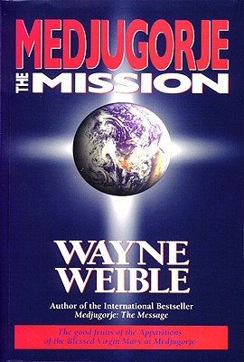 Medjugorje: The Mission
