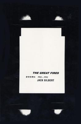 The Great Fires: Poems 1982-1992