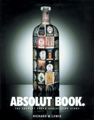Absolut book :  the Absolut Vodka advertising story /