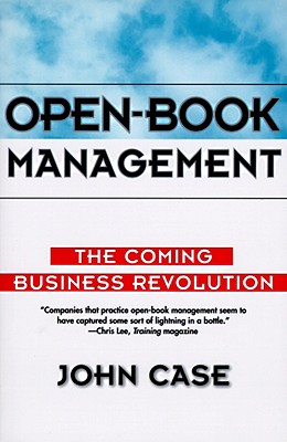 Open~Book Management: The Coming Business Rev