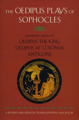 Oedipus Plays of Sophocles: Oedipus the King