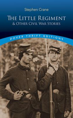 ��The Little Regiment�� and Other Civil War Stories