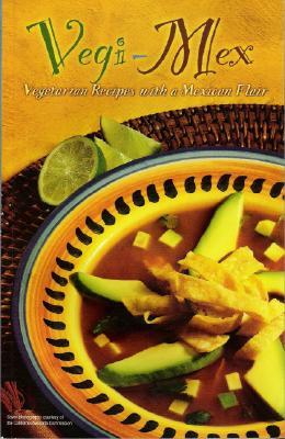 Vegi~Mex: Vegetarian Mexican Recipes