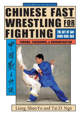 Chinese Fast Wrestling for Fighting: The Art