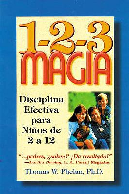 1-2-3 Magia: Diciplina Efectiva Para Ninos De 2 A 12 / 1-2-3 Magic: Effective Discipline for Children 2-12: Effective Discipline