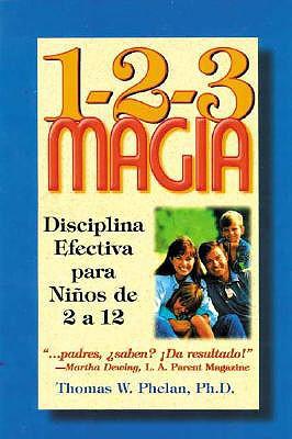 1-2-3 Magia: Diciplina Efectiva Para Ninos De 2 A 12 / 1-2-3 Magic: Effective Discipline for Children 2-12: Effective Discipline
