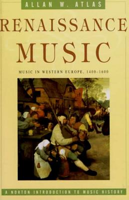 Renaissance music :  Music in Western Europe,1400-1600 /