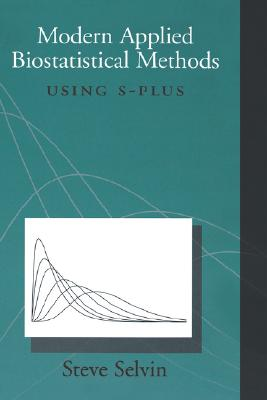 Modern applied biostatistical methods using S-Plus /