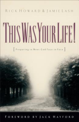 This Was Your Life^!: Preparing to Meet God F
