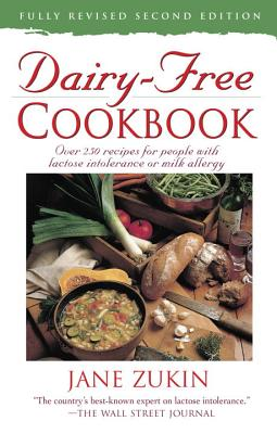 Dairy~Free Cookbook: Over 250 Recipes for Peo